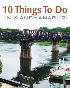 Top 10 Things To Do In Kanchanaburi - Renegade Travels