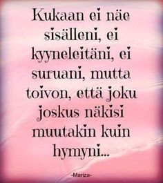 Life Advice, Words, Quotes, Finland, Qoutes, Life Tips, Life Coaching, Quotations, Shut Up Quotes