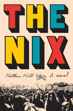 The Nix by Nathan Hill; design by Oliver Munday (Knopf / August 2016)