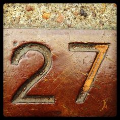 Day in the month. Also favorite number. Number 27, What's Your Number, Cool Numbers, Letters And Numbers, Countdown To Extinction, Fancy Letters, Rusty Metal, Handmade Tiles, Lyrics