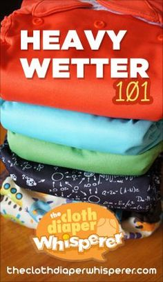 Guide to cloth diapering a heavy wetter. Also a great resource for understanding various diaper inserts or troubleshooting a nap or overnight solution.