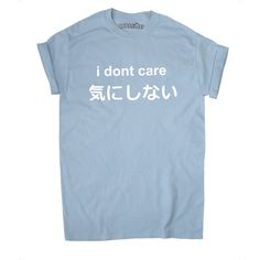 i dont care Japan Japanese Kawaii Soft Grunge Anime Pastel T-Shirt ($13) ❤ liked on Polyvore featuring tops, t-shirts, blue cotton t shirts, blue t shirt, animal t shirts, cotton tee and animal print t shirts