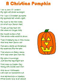 A Christian Pumpkin poem. Click the link to read the words, it's a really good poem! :)