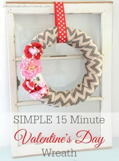 Simple 15 minute Valentine's Day wreath is adorable and easy to create. A simple Valentine's Day Craft for quick Holiday Decor that is also budget friendly. Valentine Day Wreaths, Valentine Day Crafts, Valentine Ideas, Holiday Crafts, Valentine Cards, Holiday Fun, Holiday Ideas, Holiday Decor, Mason Jar Crafts