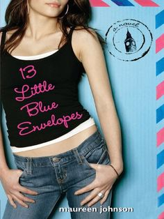 13 Little Blue Envelopes by Maureen Johnson reviewed by Brianna
