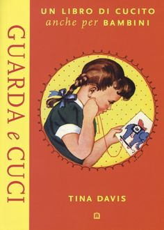 Guarda_e_cuci / See and Sew - Tina Davis #book #kids #corraini