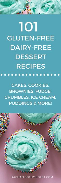 101 Gluten-free Dairy-free Dessert Recipes. Included in this recipe roundup are: gluten-free dairy-free cake recipes, chocolate dessert recipes, fruit dessert recipes, lemon dessert recipes, peanut butter dessert recipes, cookie recipes, brownie recipes, healthy dessert recipes, no sugar dessert recipes, and easy recipes. Click through to find tons of recipe inspiration and get your ultimate gluten-free dairy-free baking shopping list now!