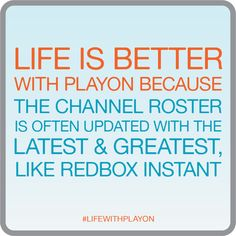 Reason #1 why life is better with PlayOn: we bring you the latest channels, now including Redbox Instant!  #playon #lifewithplayon