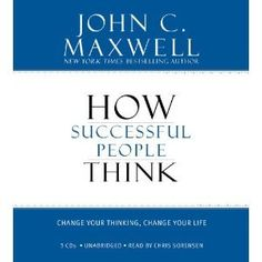 By John C. Maxwell: How Successful People Think: « Library User Group