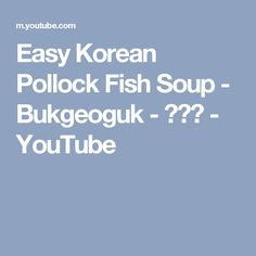 Easy Korean Pollock Fish Soup - Bukgeoguk - 북어국 - YouTube