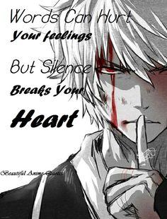 Les mots peuvent blesser vos sentiments mais le silence brise votre coeur