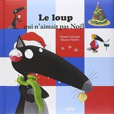 Amazon.fr - Le loup qui n'aimait pas Noël (Coll. Mes Grands Albums) - Orianne Lallemand, Eléonore Thuillier - Livres