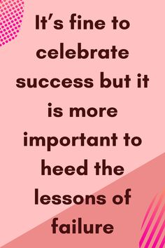 It's fine to celebrate success but it is more important to heed the lessons of failure Success, Motivation, Math, Words, Celebrities, Celebs, Math Resources, Celebrity, Horse