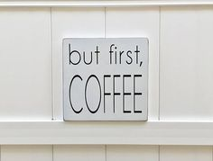BUT FIRST, COFFEE!  This BUT FIRST, COFFEE wooden sign is handmade and entirely hand-painted, no vinyl. I have it photographed here with a white background color and black lettering. This sign is distressed which adds to the vintage aged look. When purchasing this Ready to Ship listing you will be receiving this exact sign!  GIFT IDEA: This would make such a cute and fun gift for your friend, your kiddos teacher , hair dresser or anyone that loves coffee! Include a pound of coffee beans and…