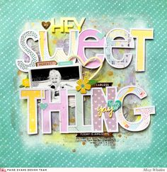 Paige Taylor Evans: Sweet Thing Layout by Missy Whidden Scrapbook Cover, Scrapbook Sketches, Scrapbook Page Layouts, Baby Scrapbook, Scrapbook Paper Crafts, Scrapbook Pages, Scrapbooking Ideas, Yearbook Layouts, Yearbook Design