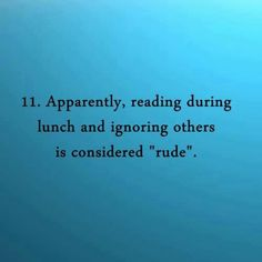 I personally think having others interrupt my reading is rude.