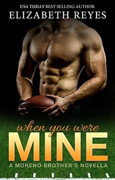 When You Were Mine: A Moreno Brother's novella (Moreno Brothers) by Elizabeth Reyes, http://smile.amazon.com/dp/B00M9ISFZI/ref=cm_sw_r_pi_dp_cr.3tb1BM9PK0