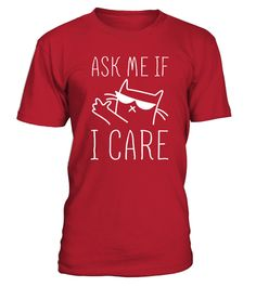 # ask me if I care .  **LIMITED EDITION**Not Available in Stores! International shipping and high quality. If you buy 2 or more you will save quite a lot on shipping! *** Guaranteed Safe and Secure Checkout Through: PayPal | Visa | MasterCard |American Express | Discover