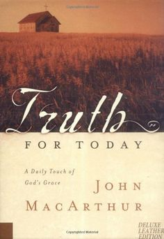 Truth for Today: A Daily Touch of God's Grace by John MacArthur,http://www.amazon.com/dp/0849995841/ref=cm_sw_r_pi_dp_jeO-sb0VE2F3SP8T