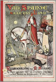 Van Spanje naar ons land : reisbeschrijving van St. Nicolaas / op steen gebracht naar origineele schetsen van Corns de Bruin voor 6 Dec