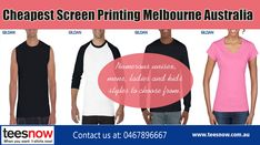 Cheapest Screen Printing Melbourne Australia|https://www.teesnow.com.au/