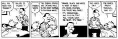 """THE DAILY CALVIN: Calvin and Hobbes, January 10, 1989 -  """"The zebra's stripes are lacking hues, So they don't compare to you-know-whose. Orange, black and white is what to wear! It's haute couture for those who dare! It's camouflage, and stylish, too! Yes, tigers look the best, it's true!"""""""
