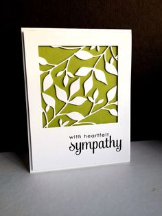 made by lisa: sympathy card. Fresh Foliage x 2 (die cuts layered 3x for depth, adhering them to one another and to the colored panel with Glossy Accents)