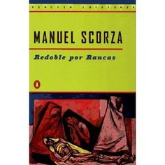 Redoble por Rancas de Manuel Scorza, para entender nuestra américa