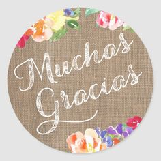 Spanish Thank You Small Stickers Muchas Gracias Thank You Party, Birthday Thank You, Spanish Thank You, Thank You Quotes, Burlap Lace, Different Shapes, Round Stickers, Free Paper, Custom Stickers