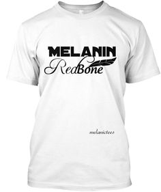 Melanin Redbone tone | Teespring