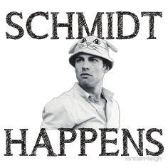 Schmidt Happens T-Shirt | RedBubble