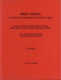 Ethnic Cuisines: A Comprehensive Bibliography in the English Language Includes Armenia, Georgia, ...