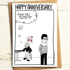 You would 100% still get it Anniversary Card  Brutally Honest