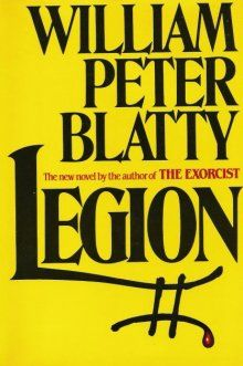 Legion by William Peter Blatty, the book sequel to The Exorcist.