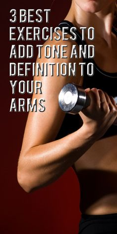 3 BEST EXERCISES TO ADD TONE AND DEFINITION TO YOUR ARMS. #exercise #workout #fitness #armexercise