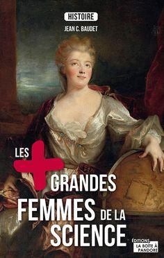 Les plus grandes femmes de la Science • Jean C. Baudet | https://www.amazon.fr/Les-plus-grandes-femmes-science/dp/2875571141