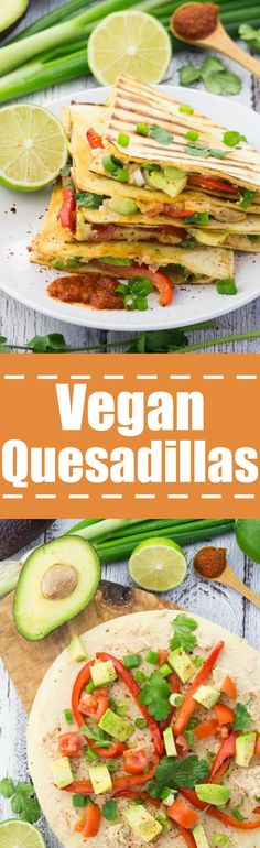 Vegan quesadillas with grilled red bell pepper, green onions and avocado. Delicious, healthy, and perfect for vegan lunch and dinner!