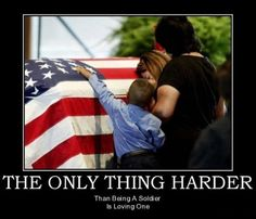 The only thing harder than being a soldier, is loving one.