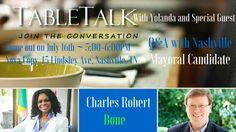 Table Talk with Yolanda and Nashville Mayoral Candidate Charles Robert Bone #TableTalk