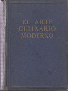 Título: El arte culinario moderno / Autor: Pellaprat, Henry Paul   / Ubicación: FCCTP – Gastronomía – Tercer piso / Código: G 641.5 P39