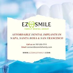 Choose EZSmileFamily to get the best services of Dental Implants in Napa, Santa Rosa & San Francisco for a healthy beautiful smile. Your inquiries and concerns are important to us. Family Dental Care, Dental Group, Implant Dentistry, Cosmetic Dentistry, Affordable Dental Implants, Dental Fillings, Tooth Replacement, Teeth Implants, Dentist In