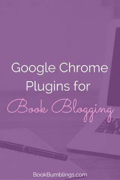 Google Chrome Plugins for Book Bloggers