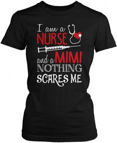 I am a Nurse and a Mom, nothing scares me Perfect for any Nurse Mom. Order yours today! Premium, Women's Fit & Long Sleeve T-Shirt's Made from pre-shrunk cotton jersey. Heathered colors contain p Cool Tees, Cool T Shirts, Sassy Shirts, Nursing School Prerequisites, Online Nursing Schools, Lpn Schools, Nursing Programs, Rn Programs, School Looks