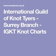 International Guild of Knot Tyers - Surrey Branch - IGKT Knot Charts