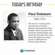 April 9 birthdays: Read a short biography for Paul Robeson. Get links to articles about other famous people born on this date. Todays Birthday, 9th Birthday, Acting Career, Law School, American Football, Famous People, How To Become, Birthdays, Reading