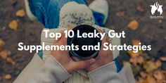 Learn about the best strategies and supplements to complement your gut healing efforts.