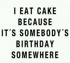 Any excuse! I love cake!