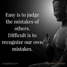 That& the challenge. Only honest self reflection van rectify Buddhist Quotes, Spiritual Quotes, Wisdom Quotes, True Quotes, Words Quotes, Positive Quotes, Best Quotes, Sayings, Positive Thoughts