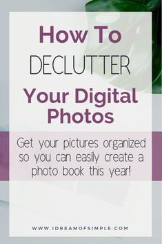 Learn how to declutter digital pictures and organize photos to create a beautiful photo book to give as a minimalist gift during the holidays! Hobbies For Women, Hobbies To Try, Hobbies That Make Money, Book Projects, Photo Projects, Digital Photography, Photography Tips, Photography Camera, Photography Business