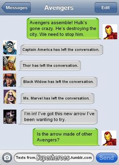 """Texts From Superheroes--- """"Is the arrow made of other Avengers?"""""""